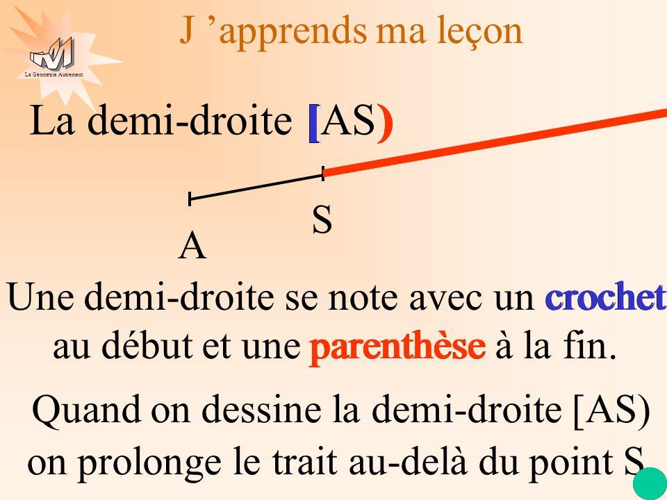 La demi-droite [AS) [ ) [ ) [ ) [ ) [ ) J 'apprends ma leçon crochet